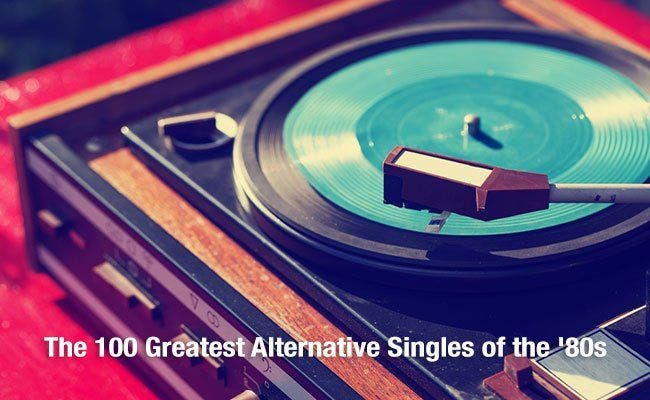 The 100 Greatest Alternative Singles of the '80s: Part 1: 100 - 81